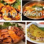 Ăn gì ở Sài Gòn ? Câu hỏi được nhiều người quan tâm